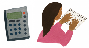 Illustration drawings of a calculator and a girl reading Braille.