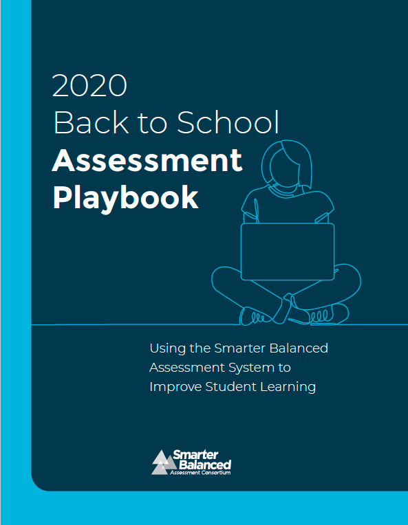 "Cover of the Smarter Balanced Assessment Consortium ""2020 Bach to School Assessment Playbook: Using the Smarter Balanced Assessment System to Improve Student Learning."" The cover features the outline of a student sitting cross-legged with a computer in their lap."