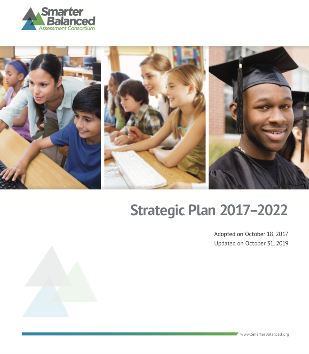 Cover of the Smarter Balanced Assessment Consortium Strategic Plan 2017-2022 adopted on October 18, 2017 and updated on October 31, 2019. The cover features three images including two photos of a teacher working with her students and a photo of a student in a graduation cap and gown.
