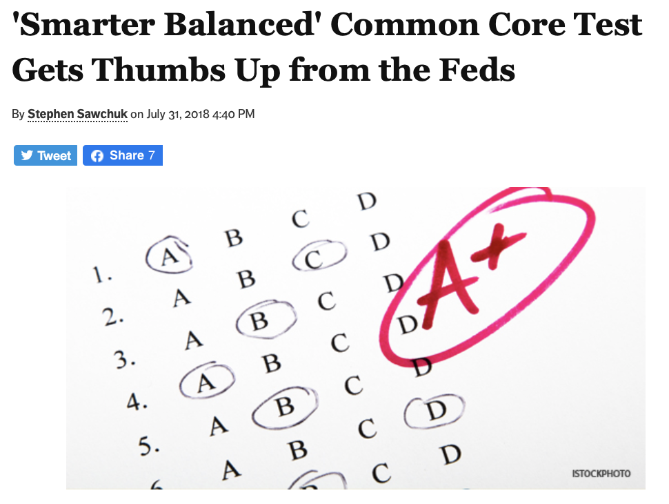 "Photo from a July 31, 2018 4:40PM Education Week article titled ""Smarter Balanced Common Core Test Gets Thumbs Up from the Feds"" by Stephen Sawchuk, with image featuring a multiple choice test where the student scored an A+"