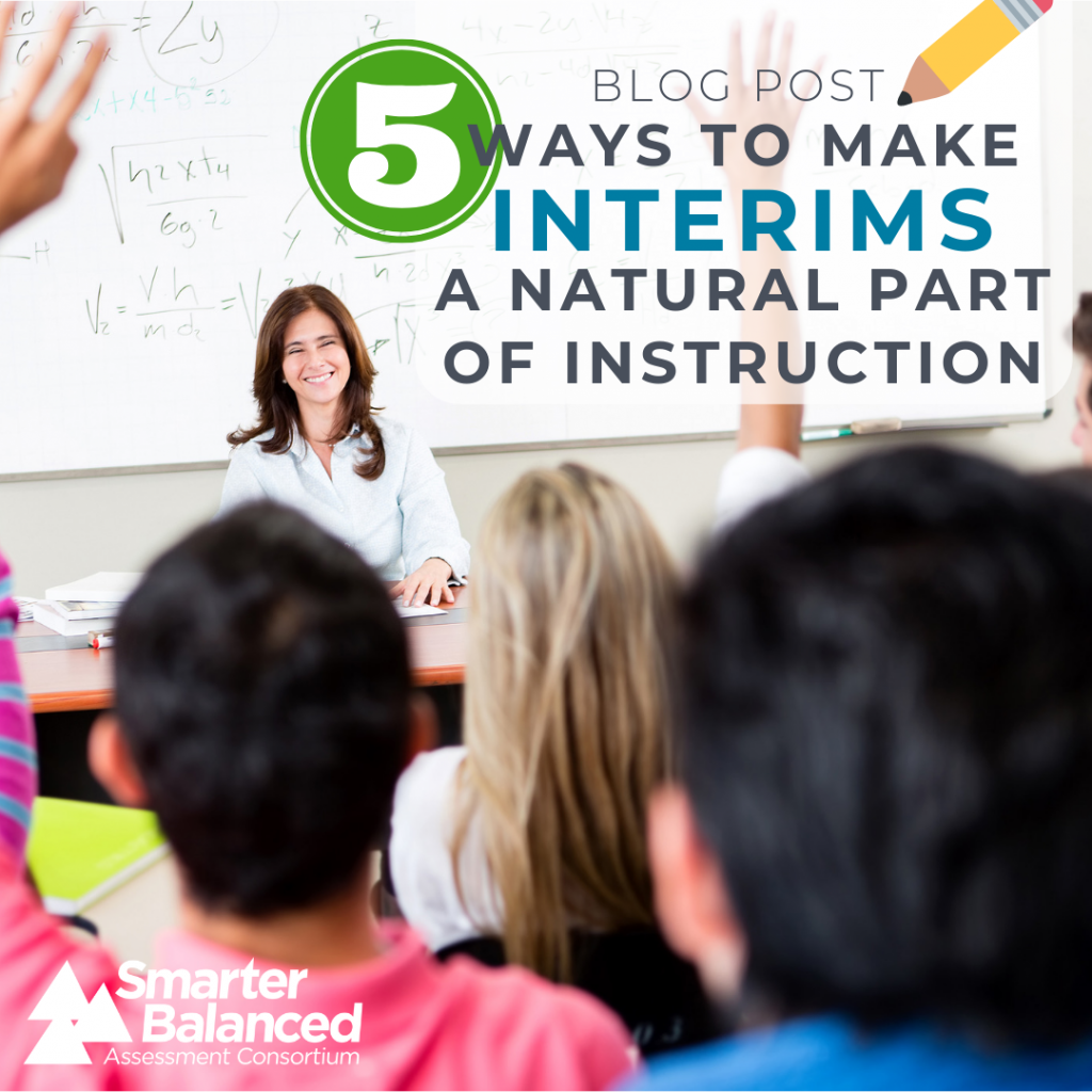 Graphic: 5 Ways to Make Interims a Natural Part of Instruction.