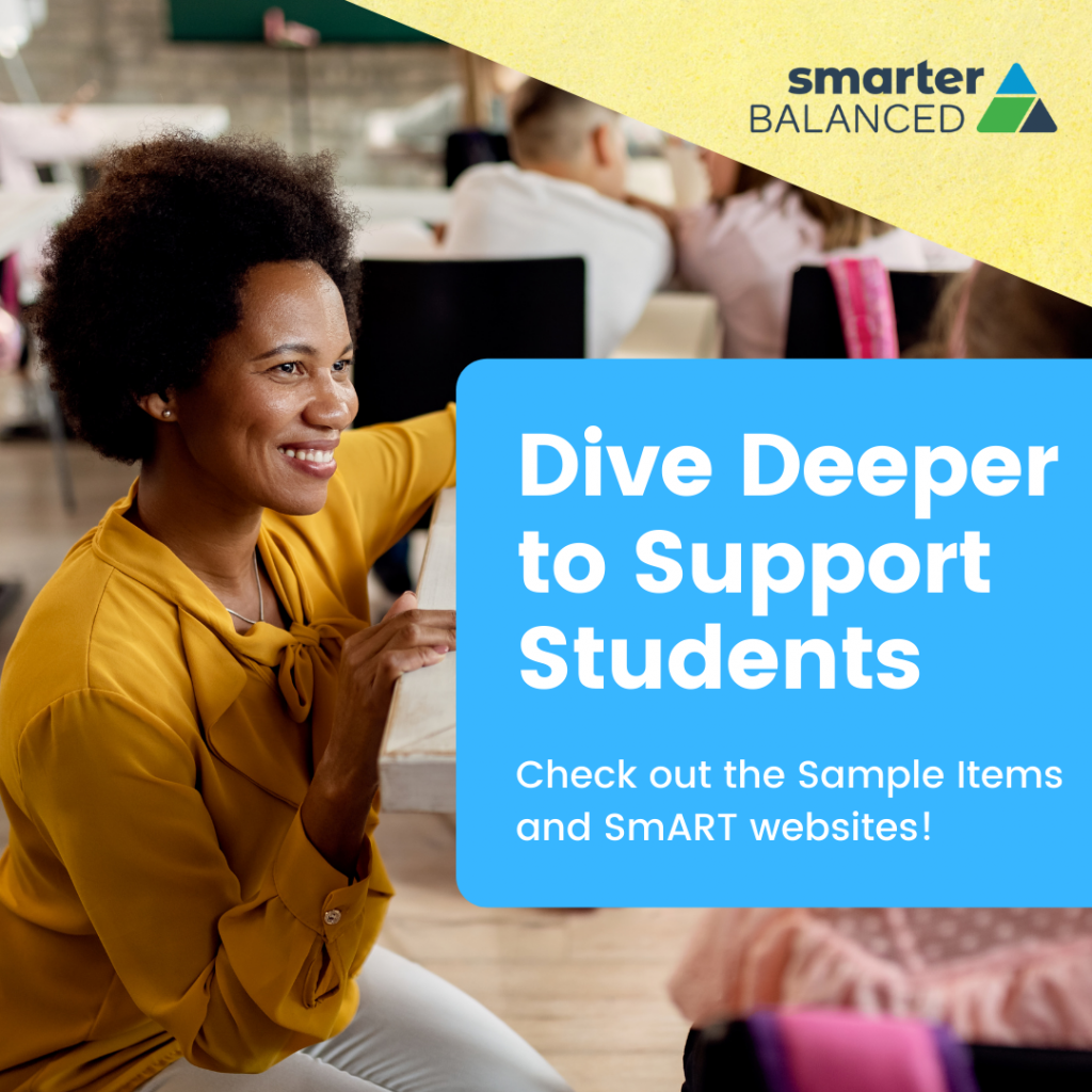 Dive Deeper to Support Students! Check out Sample Items and SmArt websites!